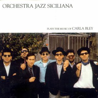 Orchestra Jazz Siciliana Plays The Music Of Carla Bley