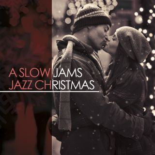 A Slow Jams Jazz Christmas