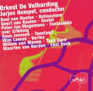 Ostinazione, Gestel, Fantasieën, Toestand, Vortex, Take Care, East Rock