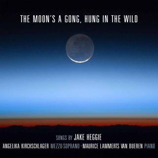 The moon's a gong, hung in the wild. Songs by Jake Heggie