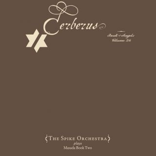 Cerberus / The Book Of Angels Volume 26