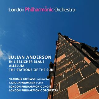 In lieblicher Bläue, Alleluia - Jurowski conducts Julian Anderson