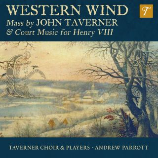 Western Wind - Music by John Taverner & Court Music for Henry VIII