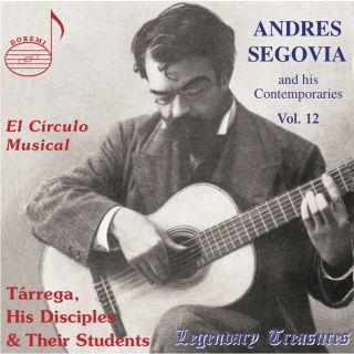 Legendary Treasures - Segovia & His Contemporaries Vol. 12