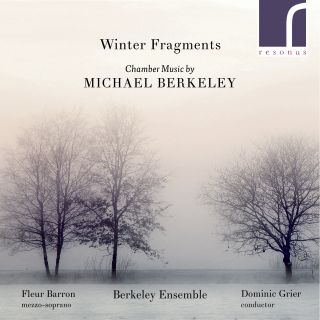 Winter Fragments - Chamber Music by Michael Berkeley