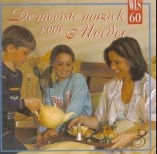 De Mooiste Muziek Voor Moeder