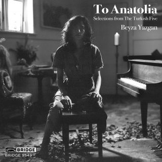 To Anatolia - Selections from The Turkish Five
