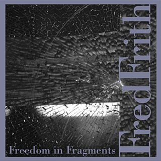 Freedom In Fragments