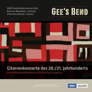 Gee's Bend/Gitarrenkonzerte des 20. und 21. Jahrhu