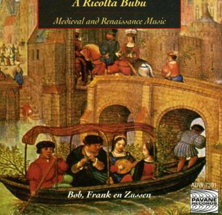Medieval and renaissance music:  A riccolta bubu