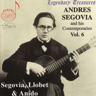 Segovia & Zeitgenossen Vol.6