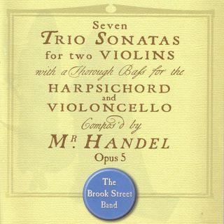 Handel Op. 5 Trio Sonatas