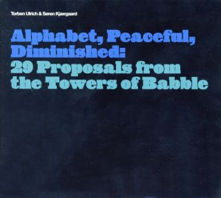 Alphabet, Peaceful, Deminished: 29 Proposals from the Towers of Babble