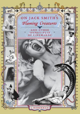 On Jack Smith's Flaming Creatures (and other Secret-Flix of Cinemaroc)