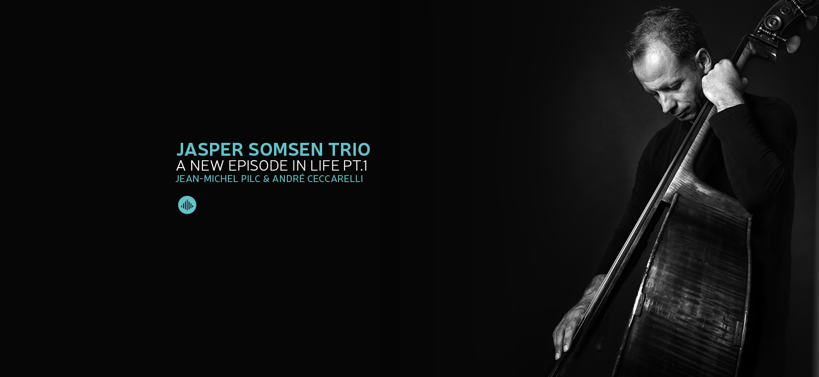Jasper Somsen Trio: release March 10th of ''A New Episode in Life Part I''