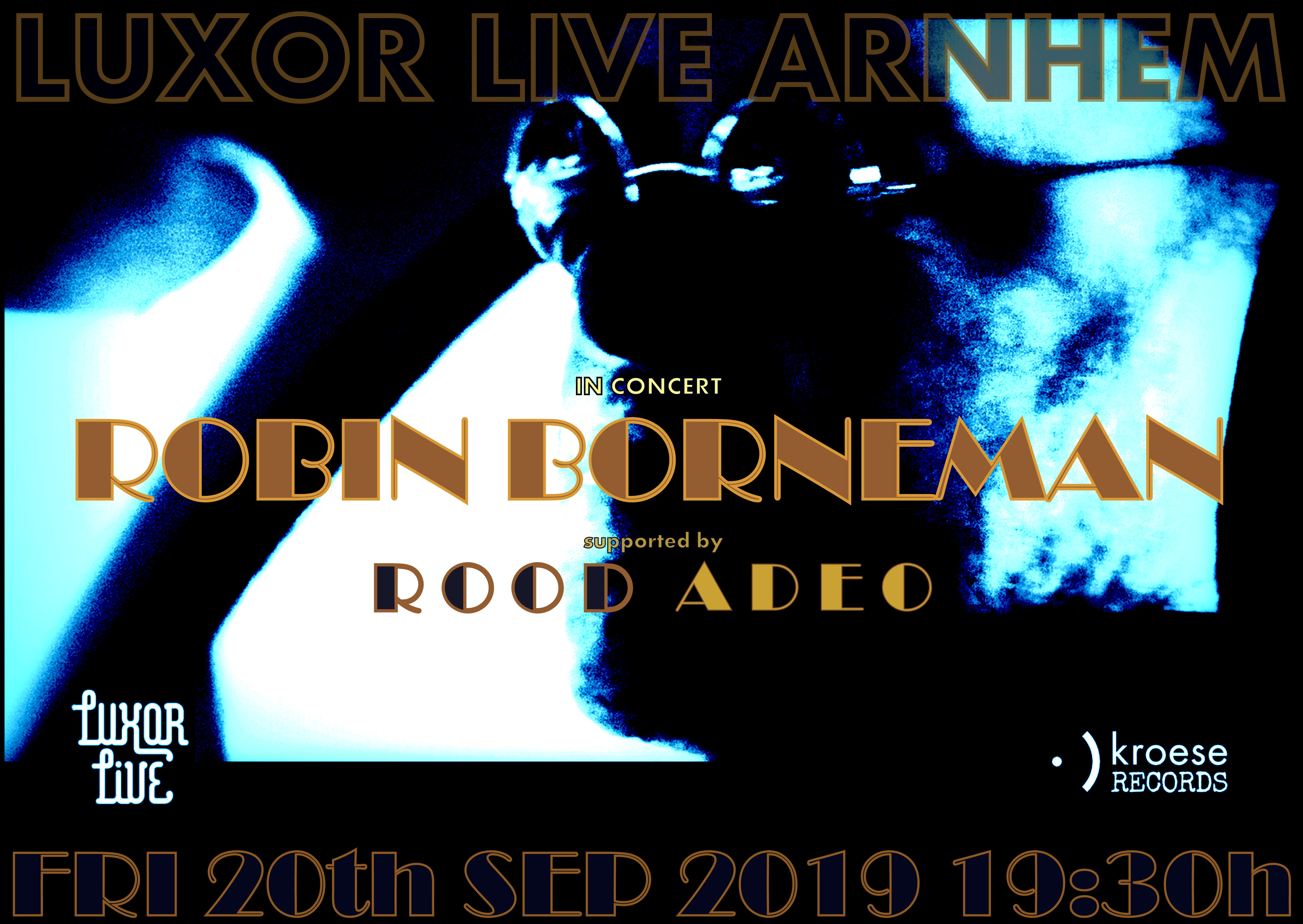 LUXOR LIVE - in convert: Robin Bornman supported by Rood Adeo